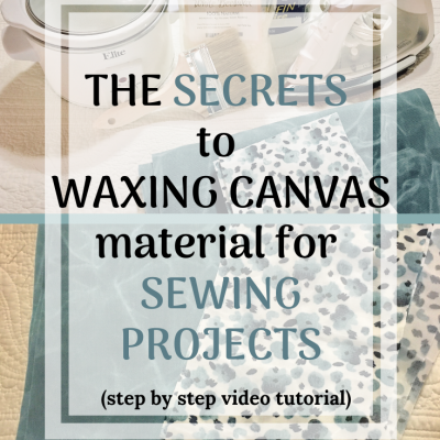 HOW TO WAX CANVAS FABRIC FOR SEWING AND CRAFT PROJECTS