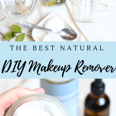 The Best Natural DIY Homemade Makeup Remover | Natural Makeup Remover
